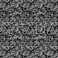 Natalia – You Are so Beautiful (Steve Willaert Edit)