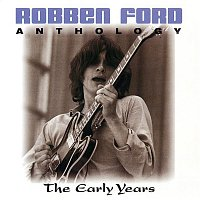 Jimmy Witherspoon, Robben Ford – Anthology: The Early Years