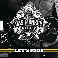 Různí interpreti – Gas Monkey Garage: Let's Ride