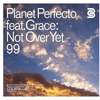 Planet Perfecto, Grace – Not Over Yet '99