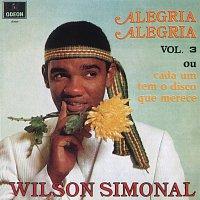 Wilson Simonal – Alegria Alegria - Vol.3 Ou Cada Um Tem O Disco Que Merece