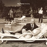 Big Money – Amazing