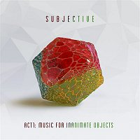 Goldie, James Davidson, Subjective – Act One - Music for Inanimate Objects