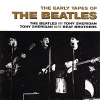 The Beatles, Tony Sheridan, The Beat Brothers – The Early Tapes Of