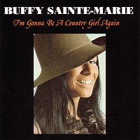 Buffy Sainte-Marie – I'm Gonna Be A Country Girl Again