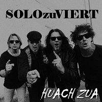 SOLOzuVIERT – Huach zua
