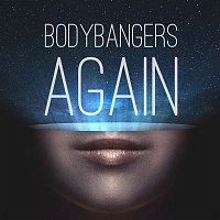 Bodybangers – Again