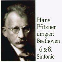 Hans Pfitzner – Hans Pfitzner dirigiert Beethoven 6.& 8. Sinfonie