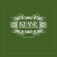 Keane – Hopes and Fears [Deluxe Edition]