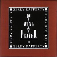 Gerry Rafferty – On A Wing & A Prayer
