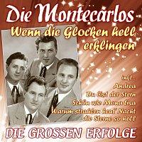 Die Montecarlos – Wenn die Glocken hell erklingen - Die groszen Erfolge