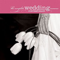 The Complete Wedding Music Resource, Contemporary – The Complete Wedding Music Resource - Contemporary