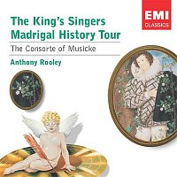 The Kings Singers, Anthony Rooley, Consort Of Musicke – Madrigal History Tour