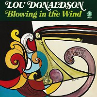 Lou Donaldson – Blowing In The Wind