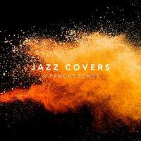 Různí interpreti – Jazz Covers of Famous Songs