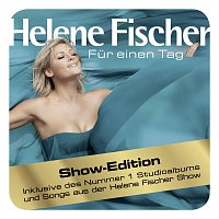 Helene Fischer – Fur einen Tag [Helene Fischer Show Edition]
