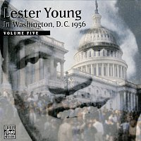 Lester Young – In Washington, D.C. 1956 Volume Five