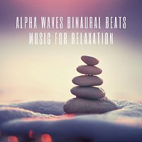 Alpha Waves Binaural Beats Music for Relaxation