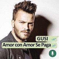 Gusi – Amor Con Amor Se Paga