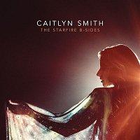 Caitlyn Smith – The Starfire B-Sides
