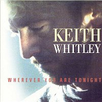 Keith Whitley – Wherever You Are Tonight