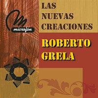 Roberto Grela – Las Nuevas Creaciones