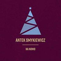 Antek Smykiewicz – Na Nowo