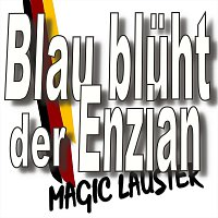 Magic Lauster – Blau blüht der Enzian