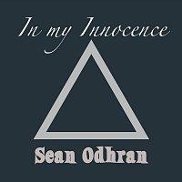 Sean Odhran – In my Innocence