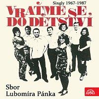 Sbor Lubomíra Pánka – Vraťme se do dětství...Singly (1967-1987)