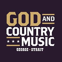 George Strait – God And Country Music