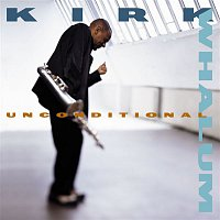 Kirk Whalum – Unconditional