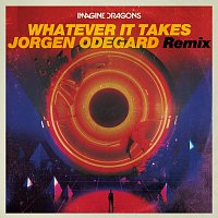 Imagine Dragons, Jorgen Odegard – Whatever It Takes [Jorgen Odegard Remix]