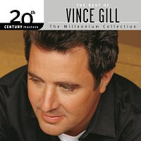 Vince Gill – The Best Of Vince Gill 20th Century Masters The Millennium Collection