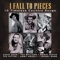 Různí interpreti – I Fall To Pieces [10 Timeless Country Songs]