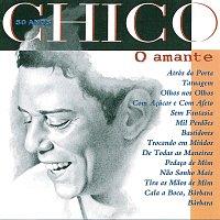 Chico Buarque – Chico 50 Anos - O Amante