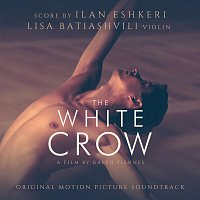 Ilan Eshkeri, Lisa Batiashvili – The White Crow [Original Motion Picture Soundtrack]