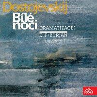 Různí interpreti – Dostojevskij, dramatizace E.F.Burian: Bílé noci