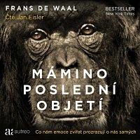 Jan Eisler – de Waal: Mámino poslední objetí. Co nám emoce zvířat prozrazují o nás samých