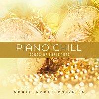 Christopher Phillips – Piano Chill: Songs Of Christmas