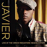 Javier – Live At The Virgin Mega Headquarters [Live]