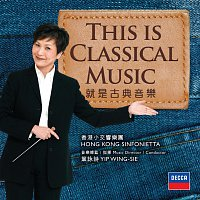 Wing-sie Yip, Hong Kong Sinfonietta – This Is Classical Music [2 CD]