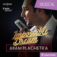 Adam Plachetka, Prague Radio Symphony Orchestra – Impossible Dream: Adam Plachetka