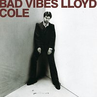 Lloyd Cole – Bad Vibes