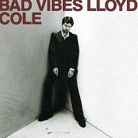 Lloyd Cole – Bad Vibes