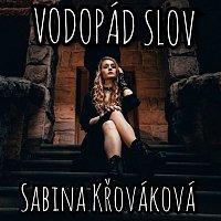 Sabina Křováková – Vodopád slov
