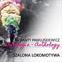 Marek Grechuta, Maryla Rodowicz – Szalona Lokomotywa (Jan Kanty Pawluskiewicz Antologia)