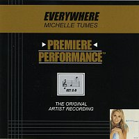 Michelle Tumes – Premiere Performance: Everywhere