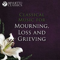 Various  Artists – Classical Music for Mourning, Loss and Grieving