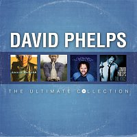 David Phelps – David Phelps: The Ultimate Collection